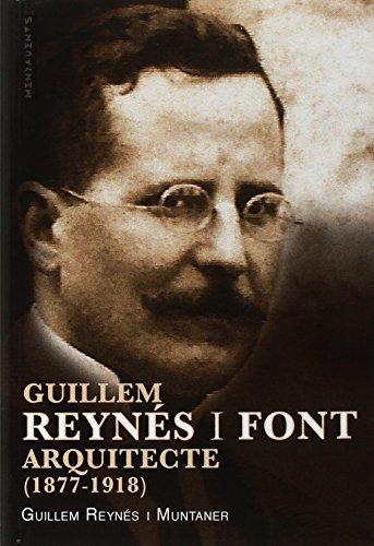 Guillem Reynés i Font, arquitecte (1877-1918) (Menjavents)