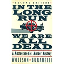 In the Long Run We Are All Dead: A Macroeconomics Murder Mystery by Murray Wolfson (1989-12-30)