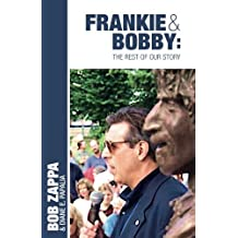 FRANKIE & BOBBY: The Rest of Our Story