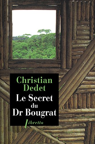 En ligne Le secret du docteur Bougrat: Marseille-Cayenne-Caracas - L'aventure d'un proscrit pdf