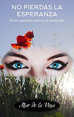 No pierdas la esperanza eBook: Mar de la Vega: Amazon.es: Tienda ...