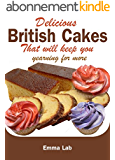 Delicious British cakes that will keep you yearning for more (English Edition)
