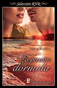 La pasión dormida par Nuria Rivera
