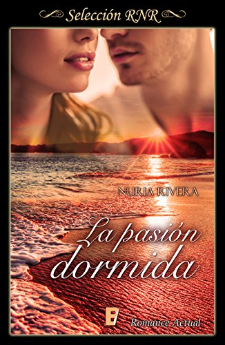 La pasión dormida por Nuria Rivera