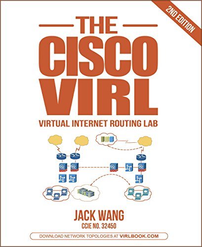 The VIRL BOOK: A Step-by-Step Guide Using Cisco Virtual Internet Routing Lab (English Edition) por Jack Wang