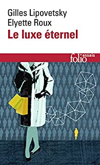 Le luxe éternel par Gilles Lipovetsky