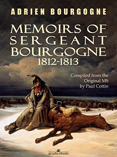 free kindle book Memoirs of Sergeant Bourgogne: 1812-1813