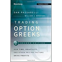 Trading Options Greeks: How Time, Volatility, and Other Pricing Factors Drive Profits (Bloomberg Professional, Band 159)