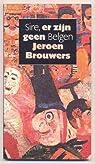 Sire, er zijn geen Belgen par Brouwers