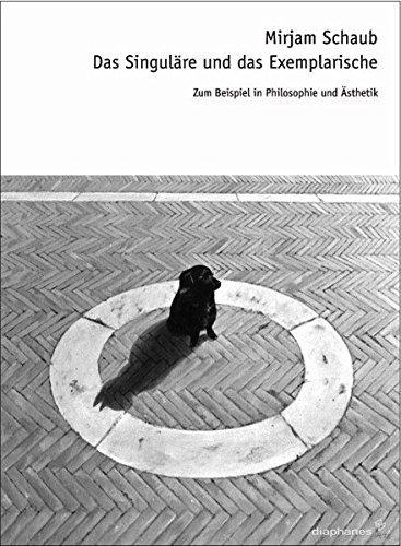 """Das Singuläre und das Exemplarische: Zu Logik und Praxis der Beispiele in Philosophie und Ã""""sthetik (hors série) by Mirjam Schaub (2010-11-05)"""