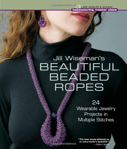 jill-wisemans-beautiful-beaded-ropes-300-quick-easy-designs-beadweaving-master-class