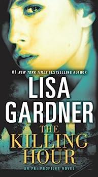 The Killing Hour: An FBI Profiler Novel par [Gardner, Lisa]