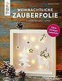 Weihnachtliche Zauberfolie (kreativ.kompakt.): Leuchtende Dekorationen zum Fest