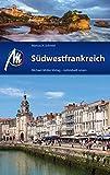 Südwestfrankreich: Reiseführer mit vielen praktischen Tipps.