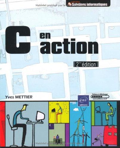 C en action [2ième édition] par Yves Mettier