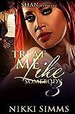 Treat Me Like Somebody 3 (English Edition)