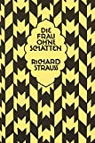 Die Frau ohne Schatten: Oper in drei Akten von Hugo von Hofmannsthal. op. 65. Textbuch/Libretto.