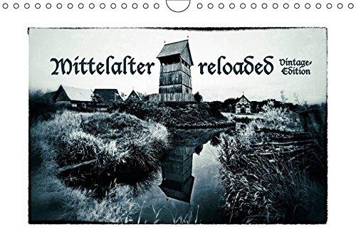 Mittelalter reloaded Vintage-Edition (Wandkalender 2017 DIN A4 quer): Portraits von Rittern, Gewandeten und alten Burgen (Monatskalender, 14 Seiten ) (CALVENDO Hobbys)