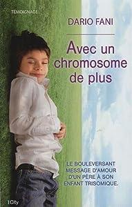 vignette de 'Avec un chromosome de plus (Dario Fani)'