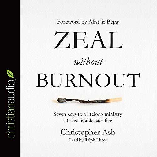 Zeal without Burnout by Christopher Ash (2016-06-15)