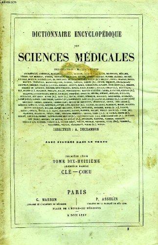 DICTIONNAIRE ENCYCLOPEDIQUE DES SCIENCES MEDICALES, TOME XVIII, 1re PARTIE, CLE-COEU