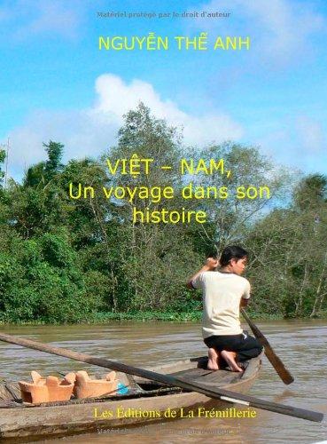 Viet-Nam:un Voyage Dans Son Histoire par Nguyên Thê Anh