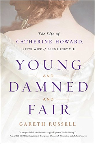 young-and-damned-and-fair-the-life-of-catherine-howard-fifth-wife-of-king-henry-viii-english-edition