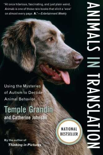 Animals in Translation: Using the Mysteries of Autism to Decode Animal Behavior por Catherine Johnson