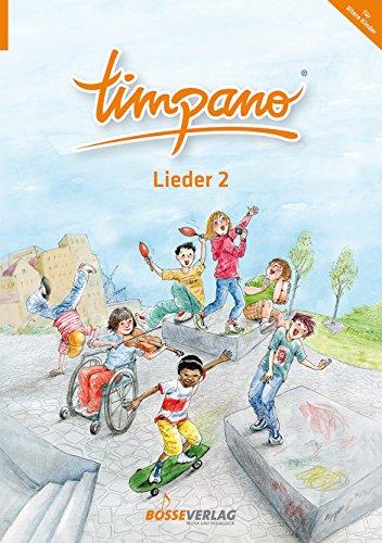 TIMPANO - Lieder 2 (für ältere Kinder). Elementare Musikpraxis in Themenkreisen für Kinder von 0 bis 10. Mit Audio-CD (0-chor)