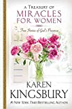 [(A Treasury of Miracles for Women : True Stories of Gods Presence Today)] [By (author) Karen Kingsbury] published on (A