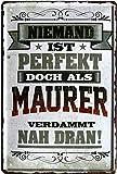 Niemand ist perfekt, doch als Maurer 20x30 cm Blechschild 2237