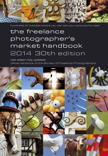 The Freelance Photographer's Market Handbook 2014 (Photographers Handbook)