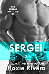 Sergei II: (Her Russian Protector #5.5) by Roxie Rivera (2014-06-13)