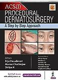 #2: Procedural Dermatosurgery: A Step by Step Approach