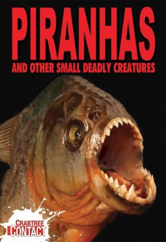 Piranhas and Other Small Deadly Creatures (Crabtree Contact Level 1)