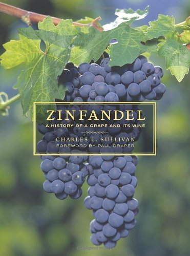 Zinfandel: A History of a Grape and Its Wine (California Studies in Food and Culture Book 10) (English Edition)