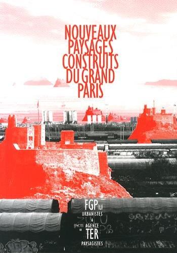 nouveaux-paysages-construits-du-grand-paris-par-fgp-u-urbanistes-et-agence-ter-paysagistes