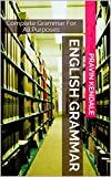 #7: English  Grammar: Complete Grammar For All Purposes