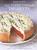 Southern Italian Desserts: Rediscovering the Sweet Traditions of Calabria, Campania, Basilicata, Puglia, and Sicily