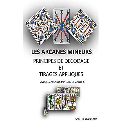 Tirages appliqués avec les arcanes mineurs et majeurs: Méthode de décodage facile et d'interprétation des arcanes mineurs