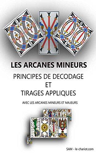 Tirages appliqués avec les arcanes mineurs et majeurs: Méthode de décodage facile et d'interprétation des arcanes mineurs par SAM MORENO