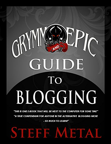 Grymm & Epic Guide to Blogging: starting a blog, monetising your content, and being a blogging badass (English Edition)