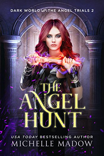 The Angel Hunt (Dark World: The Angel Trials Book 2) (English Edition)