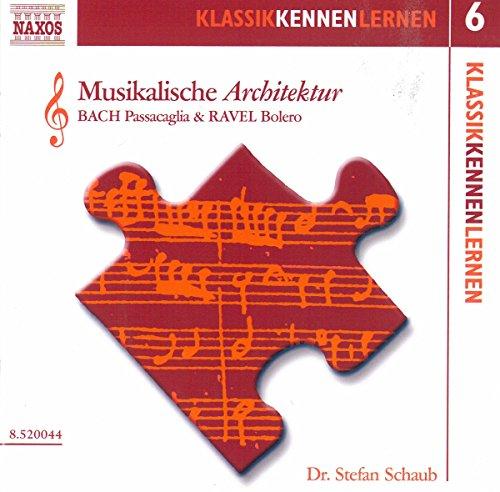 KLASSIK KENNEN LERNEN 6 - Musikalische Architektur