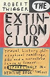 The Extinction Club by Robert Twigger (2002-06-06)