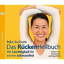 Das RückenHeilbuch (CD): Mit Leichtigkeit für immer schmerzfrei. Übungen zum Mitmachen