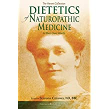 Dietetics of Naturopathic Medicine: In Their Own Words
