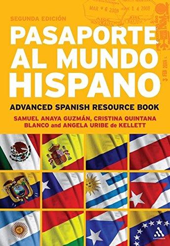 Pasaporte Al Mundo Hispano: Advanced Spanish Resource Book