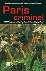 Paris criminel 100 lieux chargés d'histoire par Mandopoulos