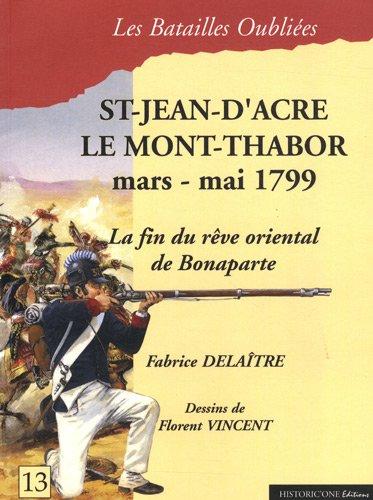 Saint-Jean-d'Acre & le Mont-Thabor : 20 mars - 20 mai 1799 par Fabrice Delaître